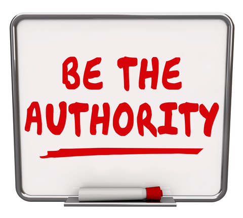 Be the Authority words on a dry erase board offering advice to promote yourself as an expert or professional with knowledge needd by customers